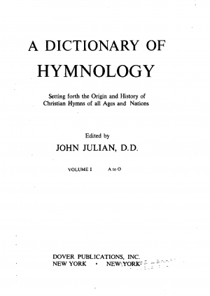 A Dictionary of Hymnology: Setting forth the Origin and History of Christian Hymns of all Ages and Nations