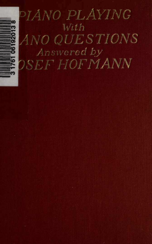 Piano Playing with Piano Questions Answered by Josef Hofmann