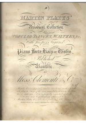 Martin Platts' Periodical Collection of Popular Dances, Waltzes &c. With Proper Figures For the Piano Forte, Harp or Violin