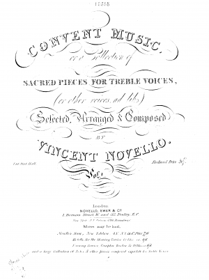 Convent music; or a Collection of sacred pieces for treble voices, (or other voices ad lib.)